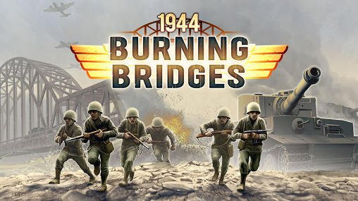 1944 Burning Bridges на андроид