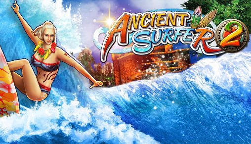 Ancient Surfer 2 на андроид